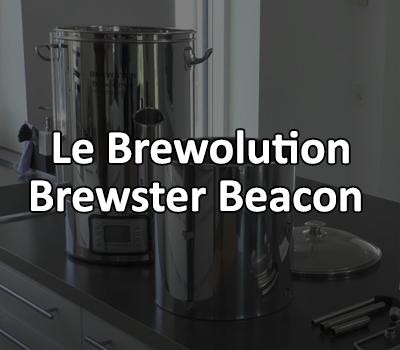 Présentation du Brewolution Brewster Beacon