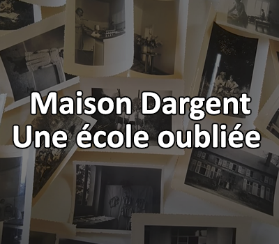 Maison Dargent, une école oubliée