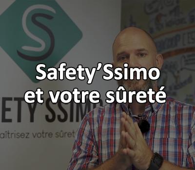 Safety'Ssimo et votre sûreté